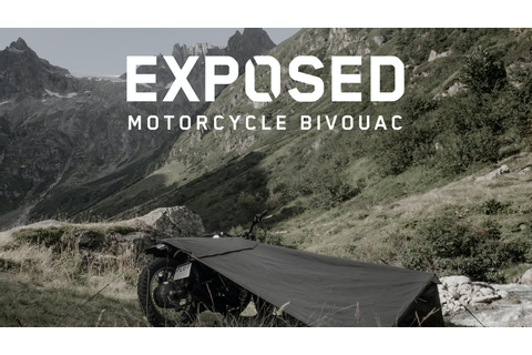 Exposed - Motorcycle Bivouac by Fabian Furrer —Kickstarter
