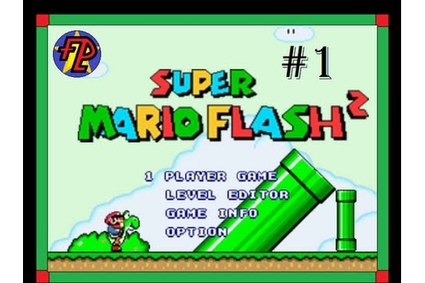 Super Mario Flash 2: Main Game - Part 1 - YouTube
