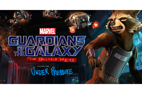 Telltale Games' Guardians of the Galaxy Episode 2 Release ...