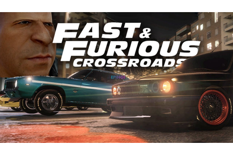 Fast and Furious Crossroads PC Version Full Game Free ...