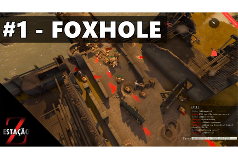 #1 Foxhole - Game de guerra PT/BR - YouTube