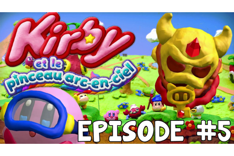 Let's Play EPISODE #5 Kirby et Le Pinceau Arc-En-Ciel ...