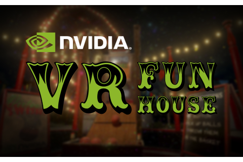 NVIDIA VR Funhouse, Powered By The New Pascal Architecture ...
