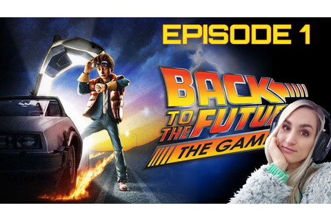 Es wird Zeit!! ⏰ Back to the Future - The Game [EP 1 ...