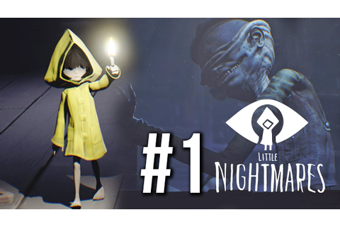 Little Nightmares Gameplay Walkthrough Part 1 (no ...