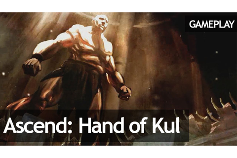 Ascend: Hand of Kul - Gameplay - YouTube