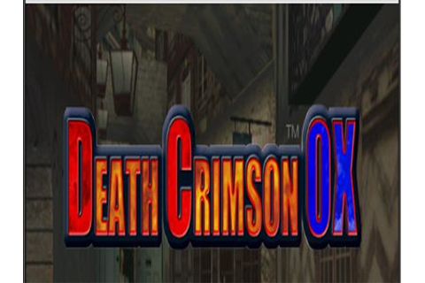 Death Crimson Ox Dreamcast ISO - Download Game PS1 PSP ...