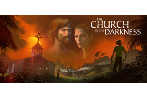 The Church in the Darkness ™ on Steam