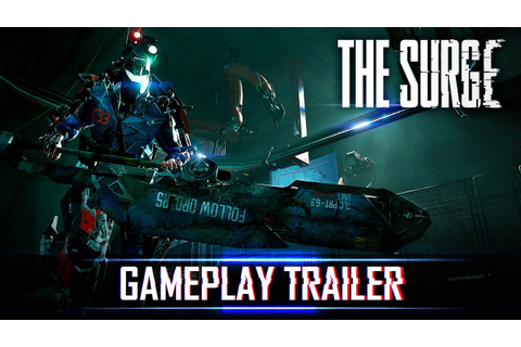 The Surge - Gameplay Trailer - YouTube