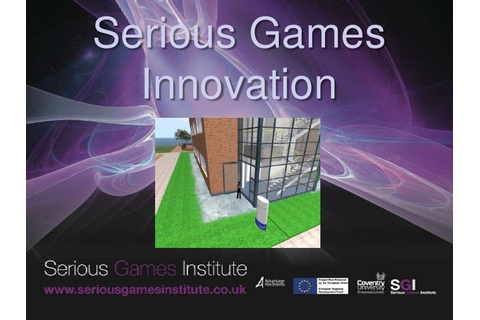 Serious games sparking serious innovation - The Serious ...