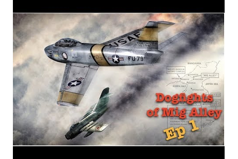 Dogfights of Mig Alley Episode 1 - The Mig15bis | Mig ...