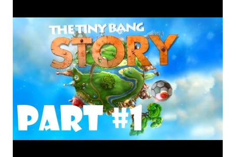 The Tiny Bang Story - Walkthrough Part 1 - YouTube