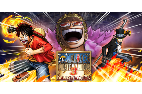 ONE PIECE: PIRATE WARRIORS 3 - Deluxe Edition | Nintendo ...
