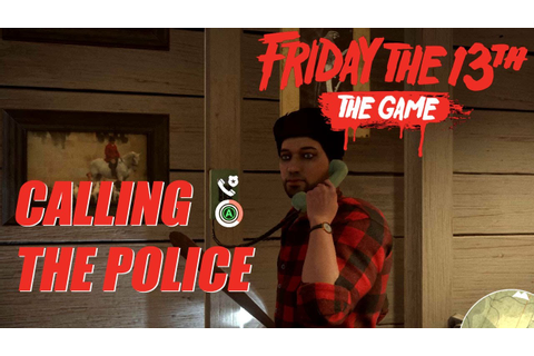 Friday the 13th: The Game | Calling the Police - YouTube