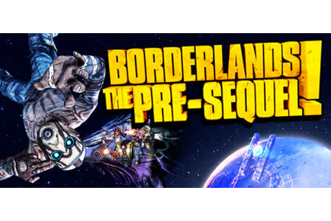 Borderlands: The Pre-Sequel! (2014) Windows credits ...