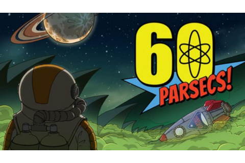 60 Parsecs! »FREE DOWNLOAD | CRACKED-GAMES.ORG
