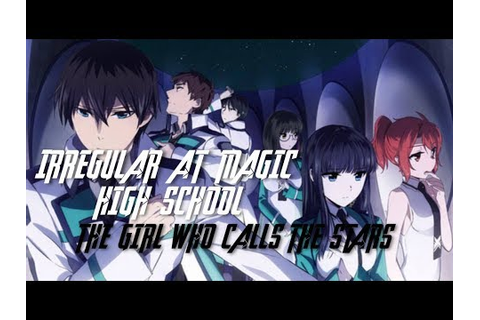 The Irregular at Magic High School The Movie The Girl Who ...