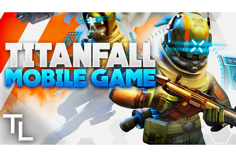 "Play Titanfall on Your Phone! ""Titanfall Frontline"" Mobile ..."