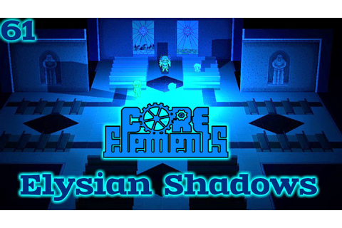 Core Elements: CE 61: Elysian Shadows