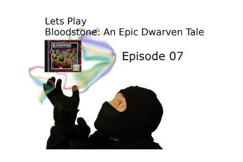 Let´s Play Bloodstone: An Epic Dwarven Tale - Episode 07 ...