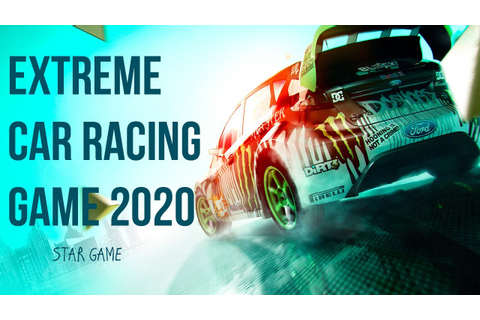 EXTREME CAR RACING GAME 2020 - YouTube