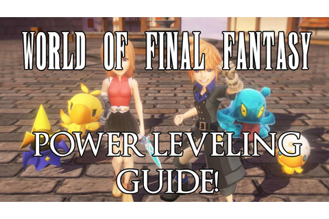 World of Final Fantasy - Early Game Power Level Method ...