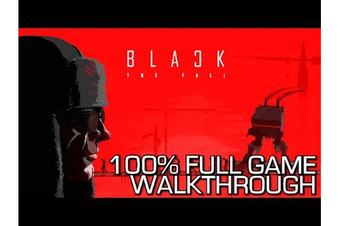 Black The Fall - 100% Full Game Walkthrough - All ...