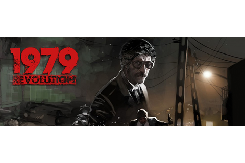 1979 Revolution: Black Friday Game Guide & Walkthrough ...