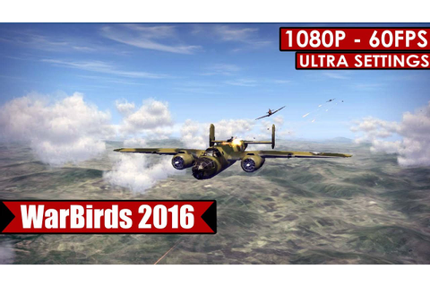 Warbirds 2016 gameplay PC HD [1080p/60fps] - YouTube