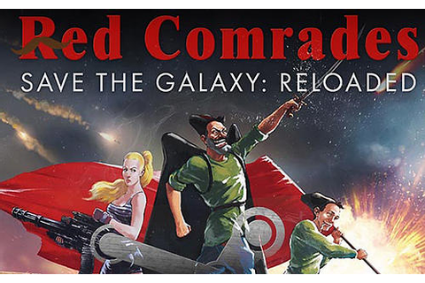 Red comrades save the galaxy: Reloaded for Android ...