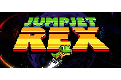 JumpJet Rex Now Available Via Steam Early Access ...