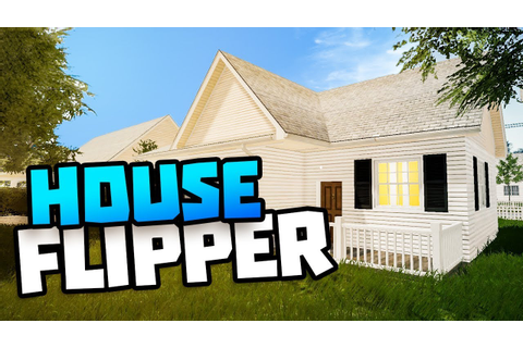House Flipper -THIS GAME IS TOO REAL - House Flipper Game ...