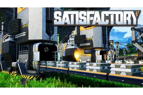 Satisfactory - Beautiful Automation in an Open World ...