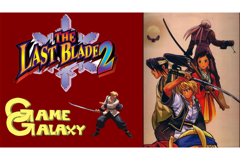 THE LAST BLADE 2 REVIEW - Game Galaxy - YouTube