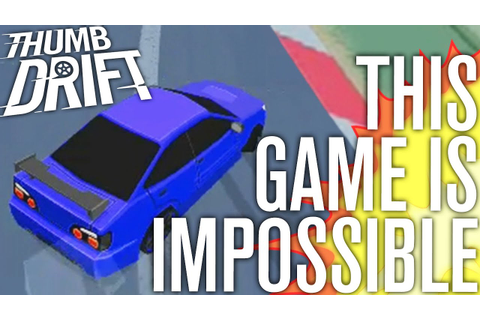 THIS GAME IS IMPOSSIBLE!!! | THUMB DRIFT GAMEPLAY - YouTube