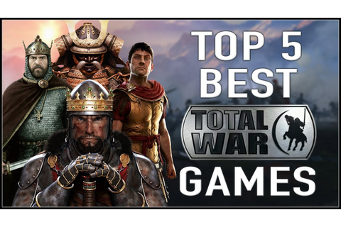 TOP 5 BEST TOTAL WAR GAMES! - YouTube
