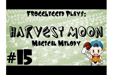 Harvest Moon: Magical Melody Walkthrough - EP 14 ...