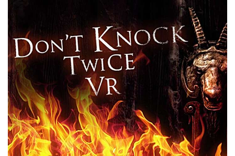 VR Horror Game Don't Knock Twice Launches September 5th ...