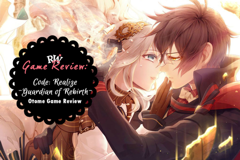 Otome Game Review: Code: Realize ~Guardian of Rebirth ...