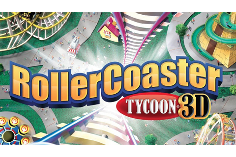 CGRundertow ROLLERCOASTER TYCOON 3D for Nintendo 3DS Video ...