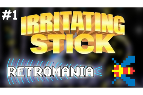RETROMANIA | IRRITATING STICK #1 - YouTube