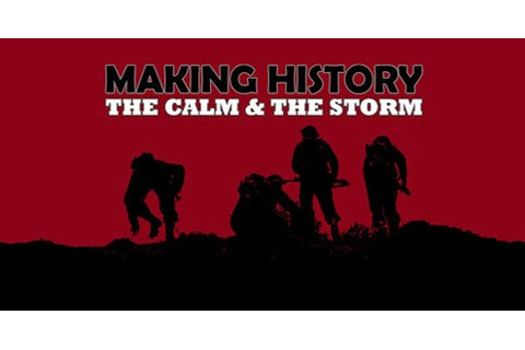 Making History: The Calm and the Storm screenshots ...