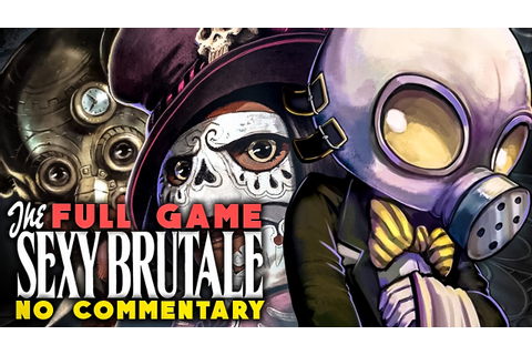THE SEXY BRUTALE No Commentary Gameplay - FULL GAME ...