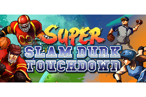Super Slam Dunk Touchdown on Steam