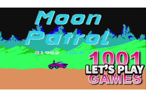 Moon Patrol / Moon Ranger (Arcade) - Let's Play 1001 Games ...
