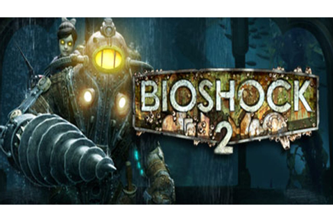 BioShock 2 - FREE DOWNLOAD | CRACKED-GAMES.ORG