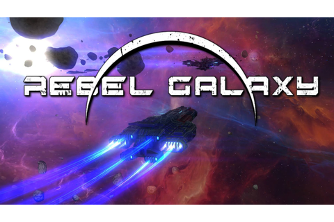 Rebel Galaxy (Video Game) - TV Tropes