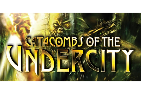 GA5:Catacombs of the Undercity » Android Games 365 - Free ...