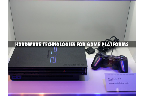 Hardware Technologies for Game Platforms by Ross