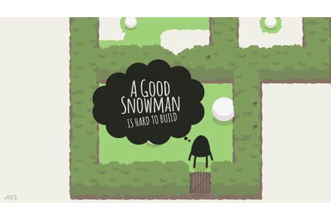A Good Snowman Is Hard To Build v1.0.3 - полная версия